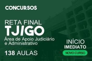 Reta Final Analista Judiciário - Área de Apoio Judiciário e Administrativo  - TJ/GO   04.10.2021