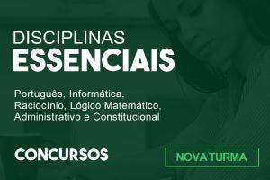 Carreiras Públicas - Disciplinas Essenciais - Turma Maio.2021