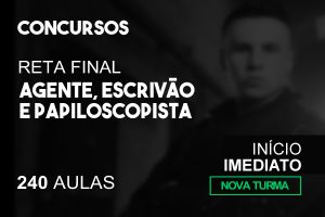 Polícia Federal - Agente, Escrivão e Papiloscopista - Reta Final. 2021