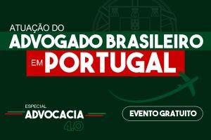 Atuação do Advogado Brasileiro em Portugal - Aspectos profissionais e acadêmicos