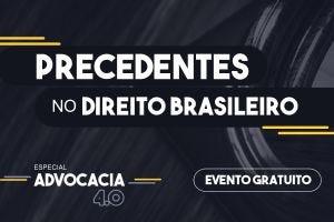 Precedentes no Direito Brasileiro