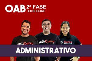 Administrativo – 2.ª Fase XXXIII OAB - Extensivo - início 13/09