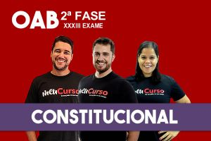 Constitucional – 2.ª Fase XXXIII OAB - Extensivo - início 13/09