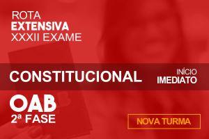 Constitucional – 2.ª Fase XXXII OAB - Extensivo
