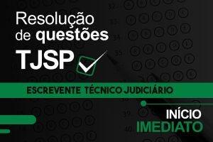 Resolução de Questões - Escrevente Técnico Judiciário - TJ/SP | Agosto.2021
