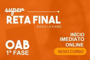 Super Reta Final OAB XXXIII Exame - Online -  início 06/09