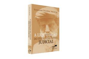 A Liquidação do Título Executivo Judicial