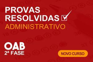 Administrativo - Provas Resolvidas de 2.ª Fase - Online - Início 15/03