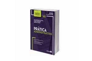 Coleção Prática Forense - Prática Administrativa